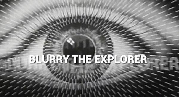 BLURRY THE EXPLORER